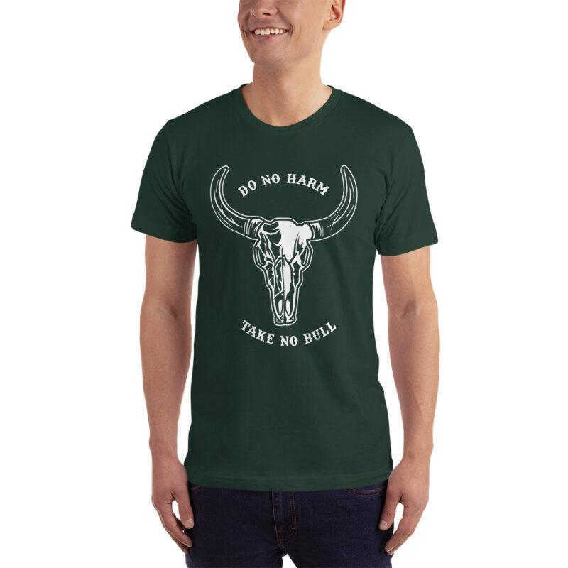 Do No Harm, Take No Bull T-Shirt