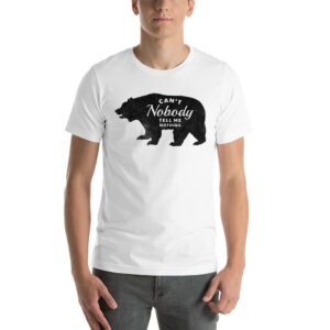 white Can't Nobody Tell me Nothing T-Shirt